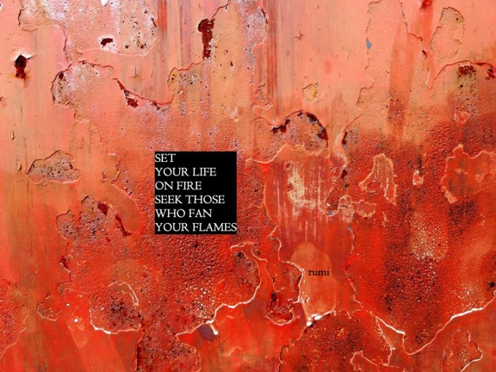 MoArt and Rumi - Set Your Life On Fire