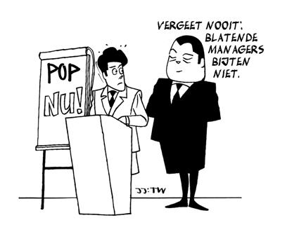 Vergeet nooit: Blatende managers bijten niet.