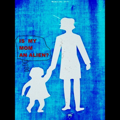Parenting: Is My Mom An Alien?
