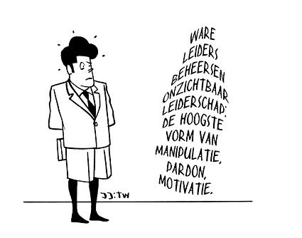 Ware leiders beheersen onzichtbaar leiderschap: de hoogste vorm van manipulatie, pardon, motivatie.