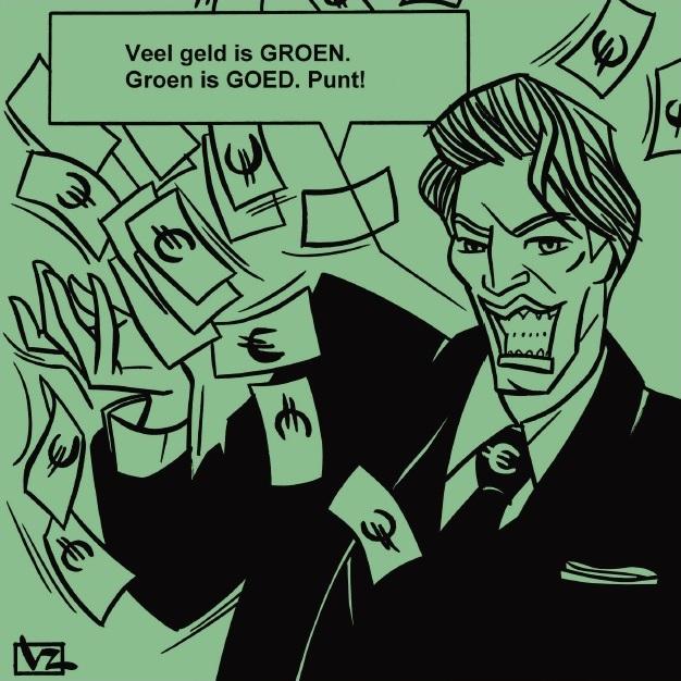 Veel geld is GROEN. Groen is GOED. Punt!