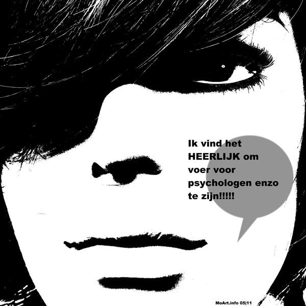 Ik vind het HEERLIJK om voer voor psychologen enzo te zijn!!!!!